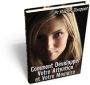 Comment développer votre attention et votre mémoire - Professeur Tocquet - ebook gratuit